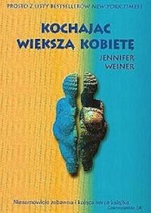 Recenzja książki Kochając Większą Kobietę - Jennifer Weiner