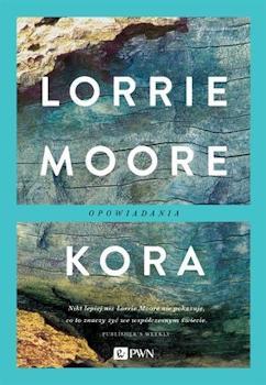Recenzja książki Kora - Lorrie Moore