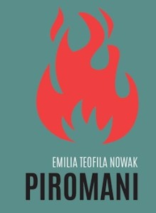 Recenzja książki Piromani - Emilia Teofila Nowak