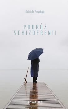 Recenzja książki Podróż schizofrenii - Gabriela Przystupa