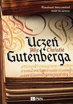 Uczeń Recenzja książki Gutenberga - Alix Christie