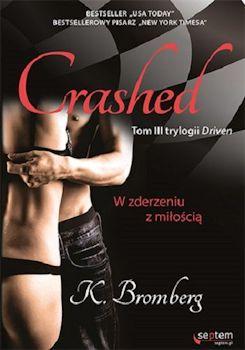 Recenzja książki Crashed. W zderzeniu z miłością - K. Bromberg