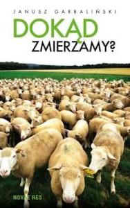 Recenzja książki Dokąd zmierzamy - Janusz Garbaliński