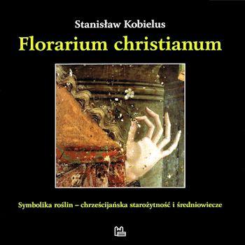 Recenzja książki Florarium christianum - Stanisław Kobielus SAC