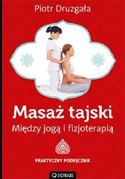 Recenzja książki Masaż tajski. Między jogą i fizjoterapią. Praktyczny podręcznik