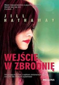 Recenzja książki Wejście w zbrodnię - Jill Hathawa