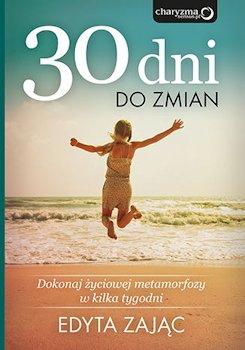 Recenzja książki 30 Dni do Zmian. Dokonaj życiowej metamorfozy w kilka tygodni - Edyta Zając