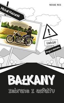 Recenzja książki Bałkany zebrane z asfaltu - Michał Mazurek