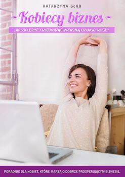 Recenzja książki - Kobiecy biznes. Jak założyć i rozwinąć własną działalność?