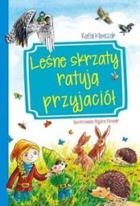 Recenzja książki Leśne skrzaty ratują przyjaciół - Rafał Klimczak