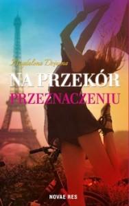 Recenzja książki Na przekór przeznaczeniu - Magdalena Dziuma