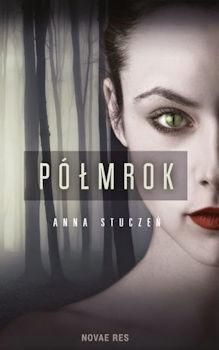 Recenzja książki Półmrok - Anna Stuczeń