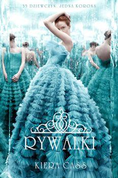 Recenzja książki Rywalki - Kiera Cass