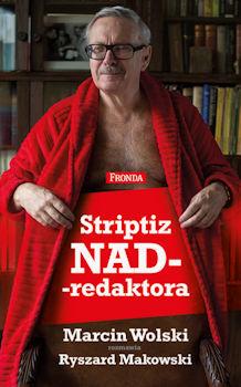 Recenzja książki Striptiz NADredaktora - Marcin Wolski, Ryszard Makowski