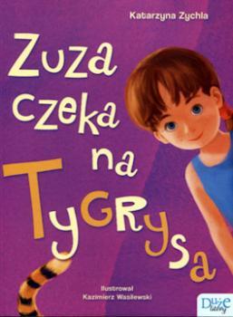Recenzja książki Zuza czeka na Tygrysa - Katarzyna Zychla