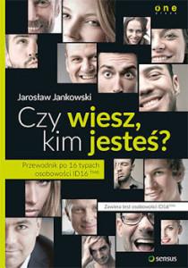 Recenzja książki Czy wiesz, kim jesteś? Przewodnik po 16 typach osobowości ID16ᵀᴹ©