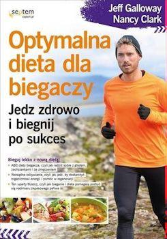 Recenzja książki Optymalna dieta dla biegaczy. Jedz zdrowo i biegnij po sukces - Jeff Galloway, Nancy Clark