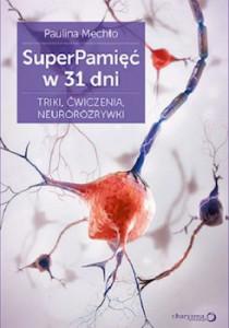 Recenzja książki SuperPamięć w 31 dni. Techniki, ćwiczenia, neurorozrywki