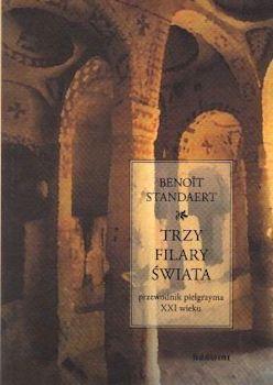 Recenzja książki Trzy filary świata. Przewodnik pielgrzyma XXI wieku - Benoît Standaert