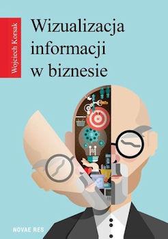 Recenzja książki Wizualizacja informacji w biznesie - Wojciech Korsak