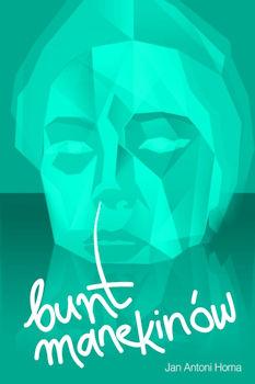Recenzja książki Bunt Manekinów - Jan Antoni Homa