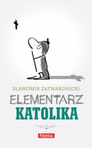 Recenzja książki Elementarz katolika - Sławomir Zatwardnicki