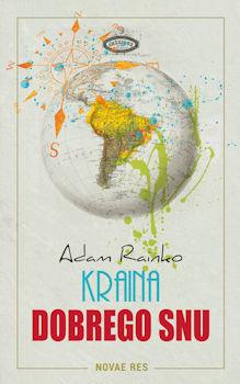 Recenzja książki Kraina dobrego snu - Adam Rainko
