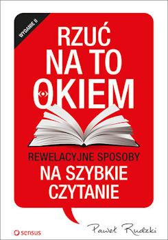 Recenzja książki Rzuć na to okiem. Rewelacyjne sposoby na szybkie czytanie - Paweł Rudzki
