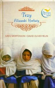 Recenzja książki Trzy filiżanki herbaty - Greg Mortenson, David Oliver Relin