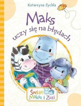 Recenzja książki Maks uczy się na błędach - Katarzyna Zychla