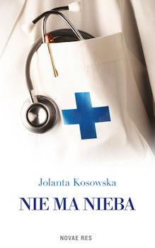 Recenzja książki Nie ma nieba - Jolanta Kosowska