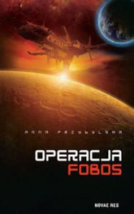 Recenzja książki Operacja Fobos - Anna Przybylska