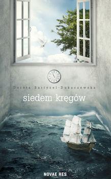 Recenzja książki Siedem kręgów - Dorota Bartyzel-Dukaczewska