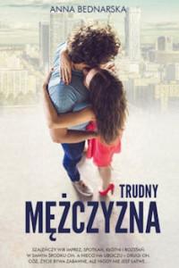 Recenzja książki Trudny mężczyzna - Anna Bednarska-Stec