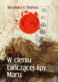 Recenzja książki W cieniu tańczącej lipy. Maru - Alexandra V. Thomas
