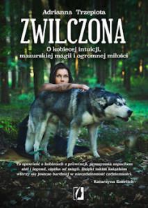 Recenzja książki Zwilczona - Adrianna Trzepiota