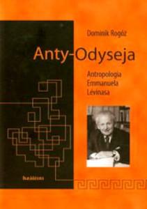Recenzja książki Anty-Odyseja. Antropologia Emmanuela Lévinasa - Dominik Rogóż