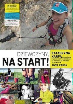 Recenzja książki Dziewczyny, na start! - Katarzyna Karpa