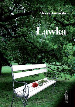 Recenzja książki Ławka - Jerzy Jaworski