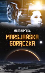 Recenzja książki Marsjańska Gorączka - Marcin Pełka