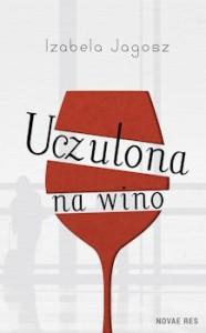 Recenzja książki Uczulona na wino - Izabela Jagosz