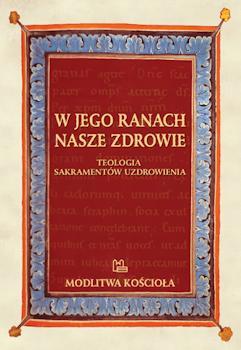 Recenzja książki W Jego ranach nasze zdrowie - Ks. Krzysztof Porosło