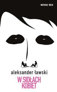 Recenzja książki W sidłach kobiet - Aleksander Ławski