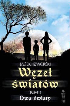 Recenzja książki Węzeł światów - Jacek Izworski