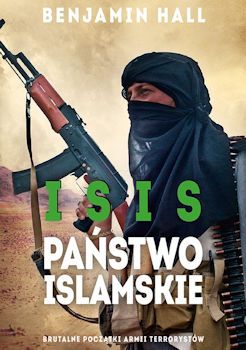 Recenzja książki ISIS. Państwo Islamskie - Benjamin Hall