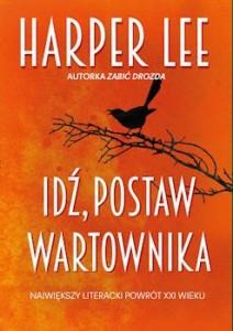 Recenzja książki Idź, postaw wartownika - Harper Lee
