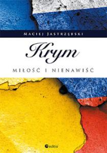 Recenzja książki Krym. Miłość i nienawiść - Maciej Jastrzębski