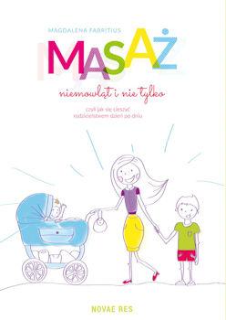 Recenzja ksiązki Masaż niemowląt i nie tylko, czyli jak cieszyć się rodzicielstwem dzień po dniu
