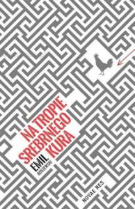 Recenzja książki Na tropie srebrnego kura - Emil Roszewski