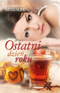 Recenzja książki Ostatni dzień roku - Katarzyna Misiołek